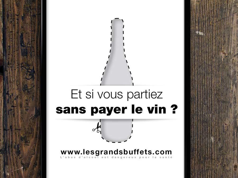 Les Grands Buffets – Campagne «Et si vous partiez sans payer le vin ?»